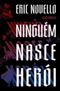 NINGUEM_NASCE_HEROI_1498758187648634SK1498758187B
